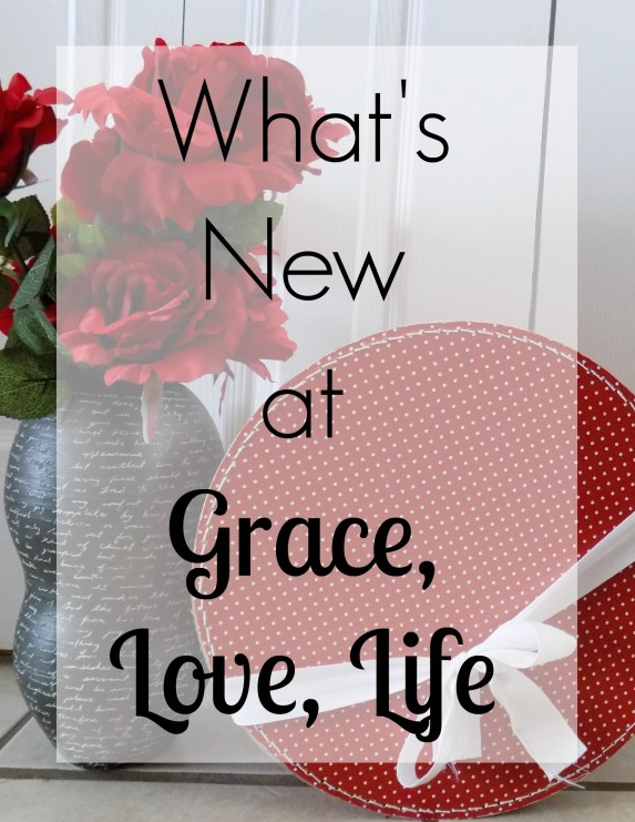 What's New at Grace, Love, Life