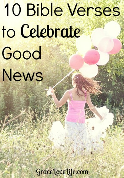 10 Bible Verses of Celebration - Grace Love Life