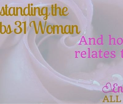 Understanding the Proverbs 31 Woman {Guest Post}