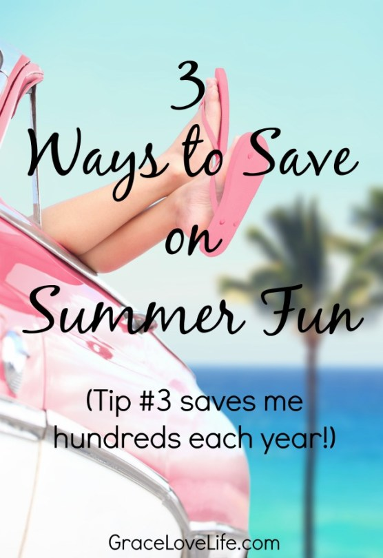 3 Ways to save Money on Summer Fun