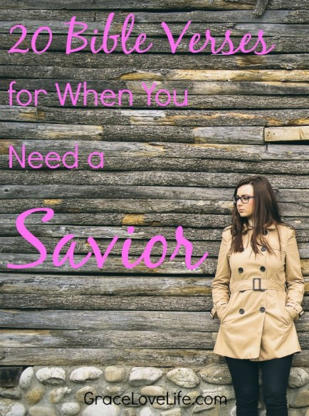 20 Bible Verses for when you Need a Savior