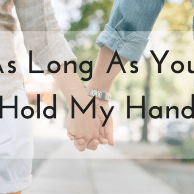 Whenever You Hold My Hand