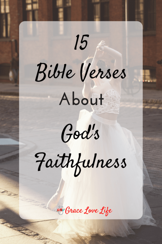 15 Bible Verses On God S Faithfulness Grace Love Life