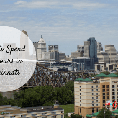 How to Spend 48 Hours in Cincinnati