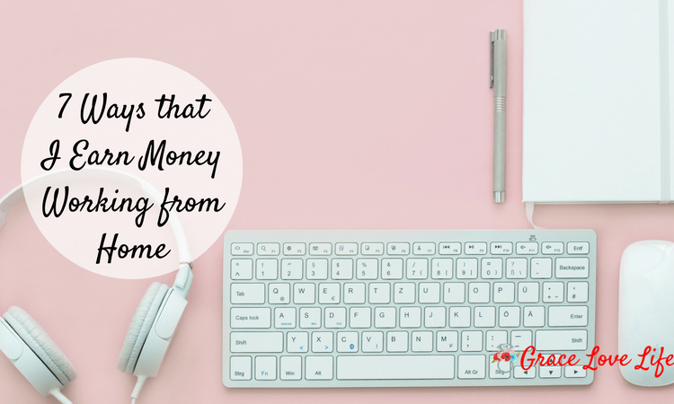 7 Ways That I Earn Money While Working from Home