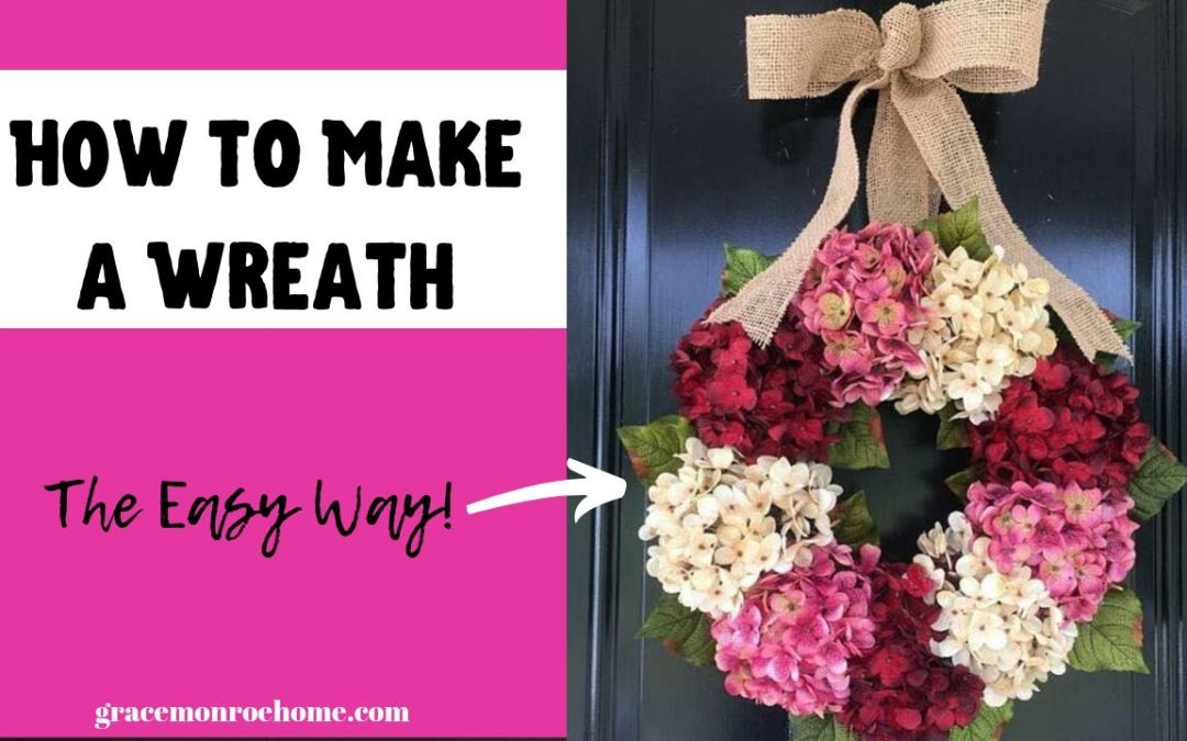 How To Make a Wreath – The Easy Way!