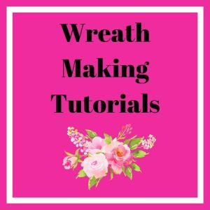 Wreath Making Tutorials