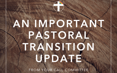 An Important Pastoral Transition Update