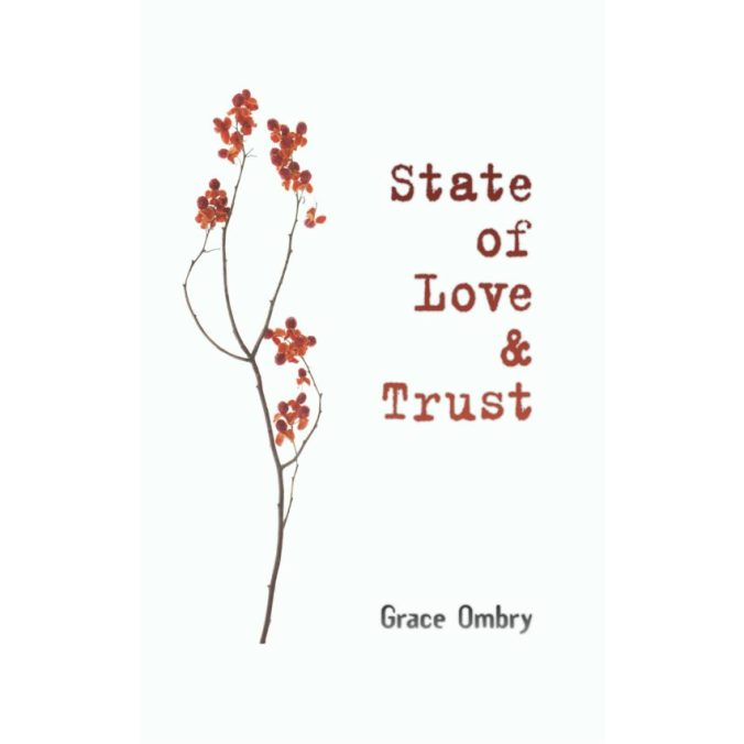 State of Love & Trust by Grace Ombry