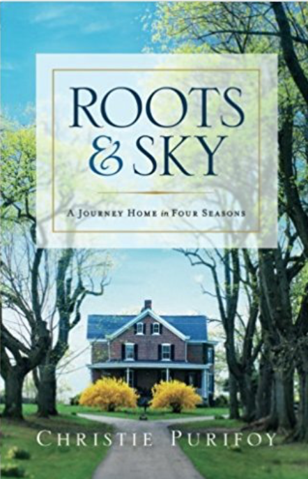 Roots & Sky: A Journey Home In Four Seasons