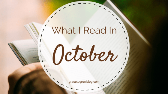 What I Read in October | Grace to Grow Blog