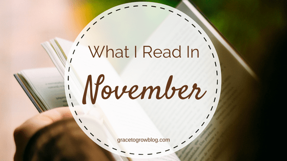 What I Read in November | Grace to Grow Blog