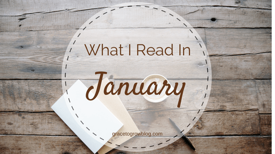 What I Read in January | Grace to Grow Blog