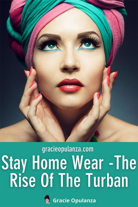Stay Home Wear -The Rise Of The Turban