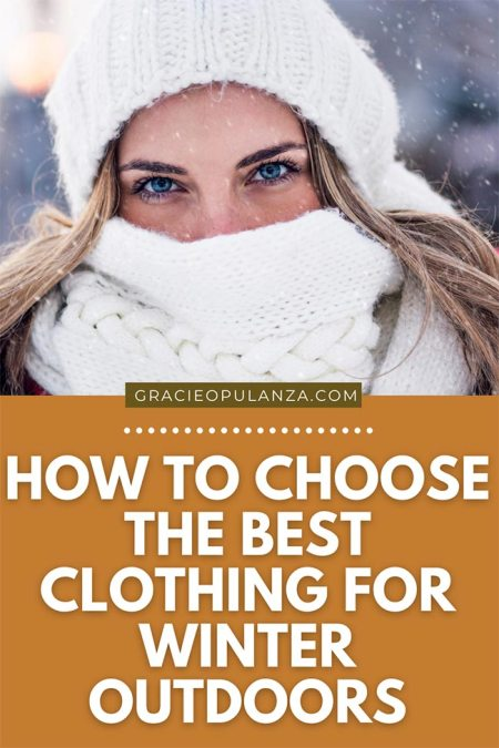 How To Choose The Best Clothing For Winter Outdoors