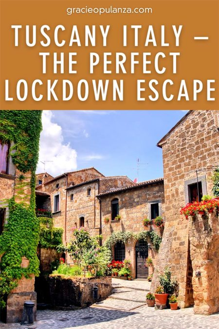 Tuscany Italy - The Perfect Lockdown Escape