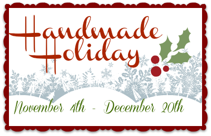 Handmade Holiday – Calling YOU!!