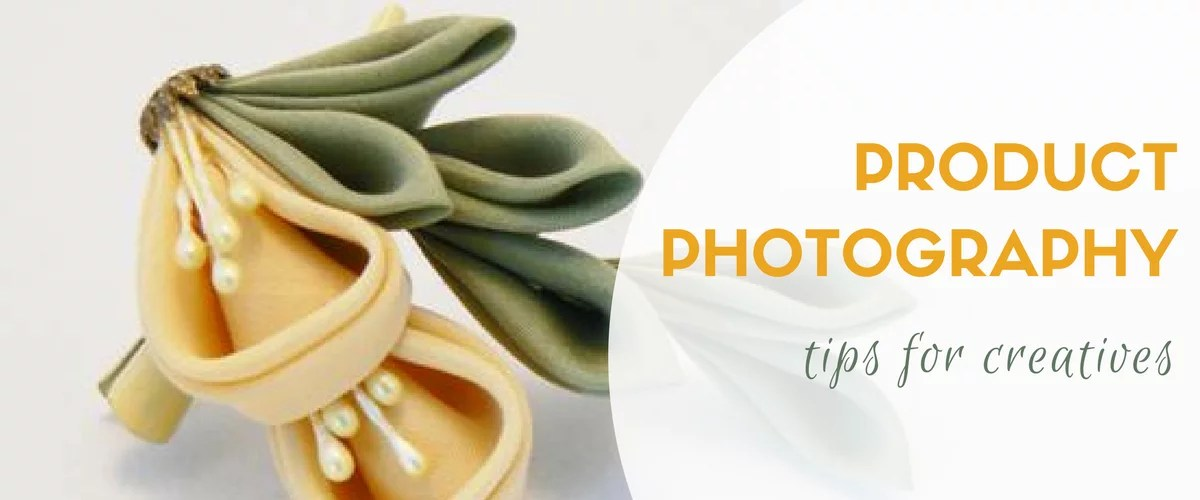 Product photography - tips for creatives