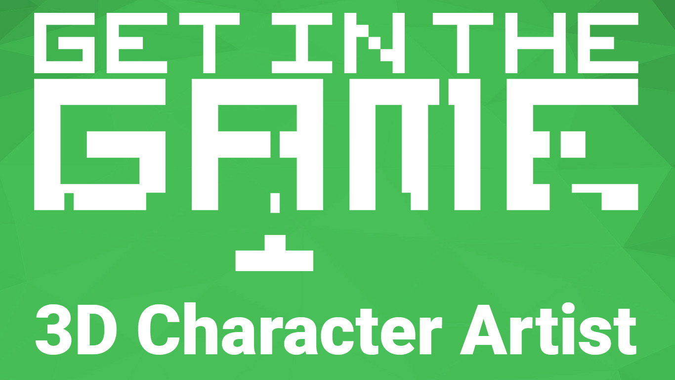 Get In The Game - 3D Character Artist