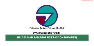 Permohonan Jawatan Kosong Terkini Pelabuhan Tanjung Pelepas Sdn Bhd (PTP)