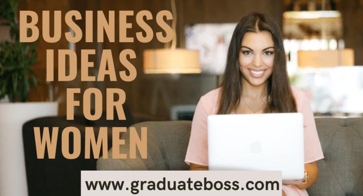 Business Ideas for Women in Nigeria - Graduate boss