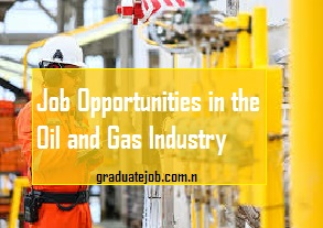 Job Opportunities in Oil and Gas Industry