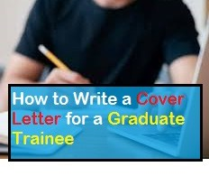 How to Write a Cover Letter for a Graduate Trainee