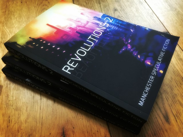 Revolutions 2: More Speculative Short Stories set in Manchester
