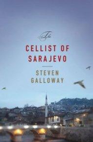The Cellist of Sarajevo - Steven Galloway