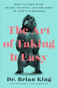 The Art of Taking It Easy - Brian King