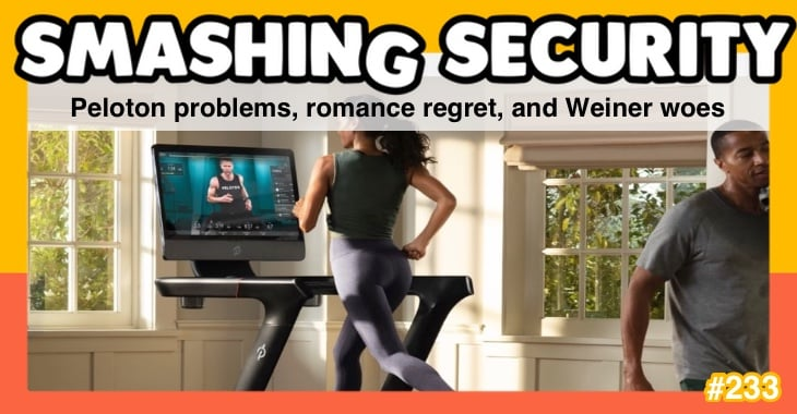 Smashing Security podcast #233: Peloton problems, romance regret, and Weiner woes