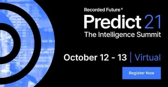 Save your free seat for Recorded Future Predict 21: The intelligence summit