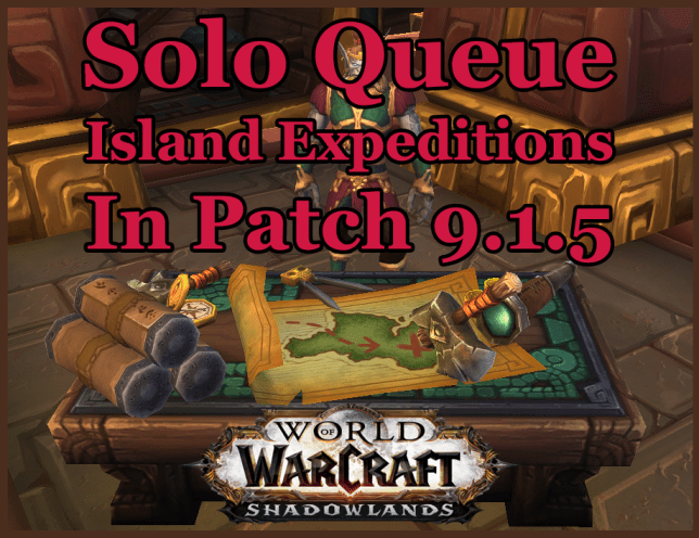 Solo Queue Island Expeditions in patch 9.1.5