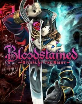 Oferta dnia: Bloodstained: Ritual of the Night – Chrono.gg