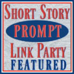 Short Story Prompt Link Party Featured