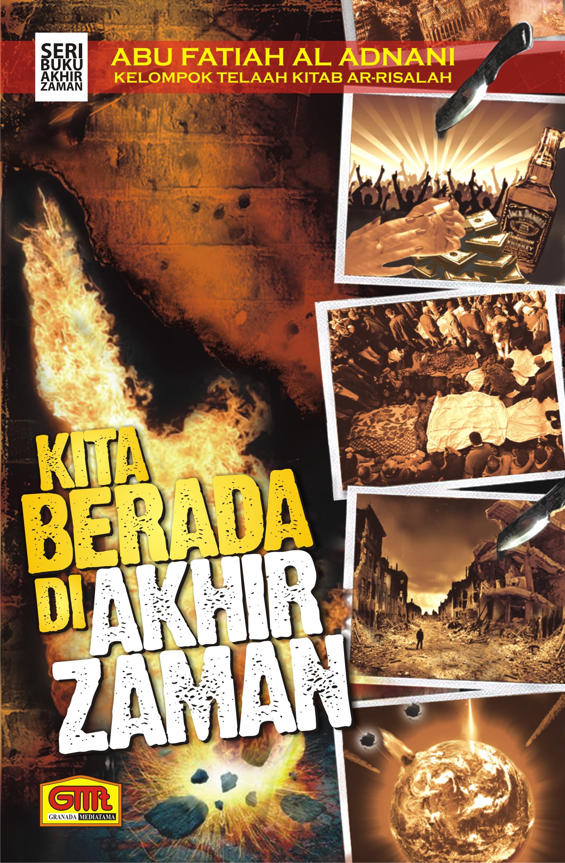 Kita Berada Di Akhir Zaman Buku Islam Zikir Abu Fatiah Al Adnani