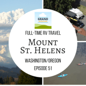 Episode 51: Mount St. Helens | RV travel Washington State Oregon camping