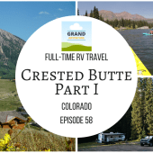 Episode 58: Crested Butte – Part I | Colorado RV travel camping kayaking