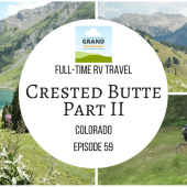 Episode 59: Crested Butte – Part II | Colorado RV travel camping