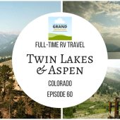 Episode 60: Twin Lakes & Aspen | Colorado RV camping travel