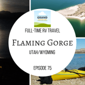 Episode 75: Flaming Gorge | Utah & Wyoming RV travel camping