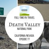 Episode 77: Death Valley National Park | California & Nevada RV travel camping