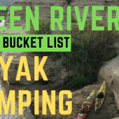 Episode 95: Green River Kayak Camping | Utah kayaking Canyonlands National Park