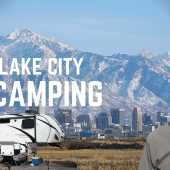 Ep. 193: Salt Lake City RV Camping | Utah travel campground