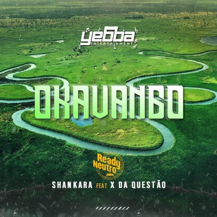 Ready Neutro - Okavango (feat. Shankara & X Da Questão)