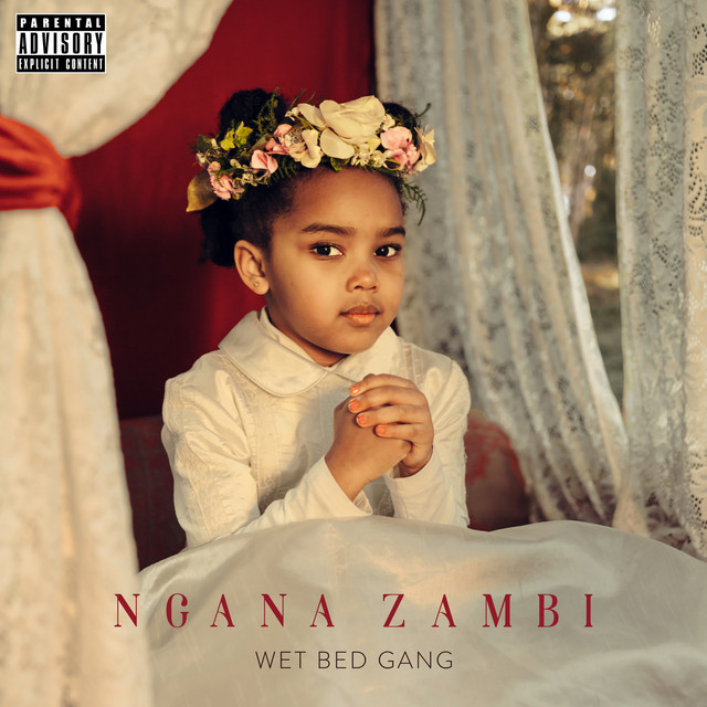 Wet Bed Gang - Ngana Zambi