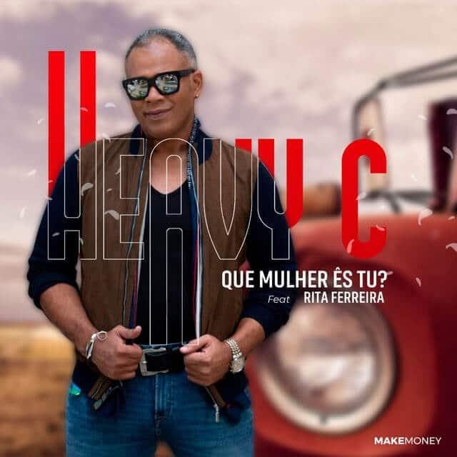 Heavy C - Que Mulher Ês Tu (feat. Rita Ferreira)