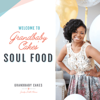 Welcome to Grandbaby Cakes' Soul Food Movement | Grandbaby Cakes