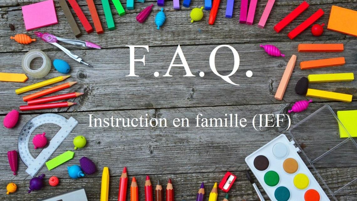 FAQ sur l'instruction en famille (IEF), l'école à la maison