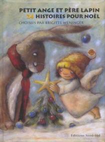 couverture du livre petit ange et père lapin, 24 histoire pour noel.